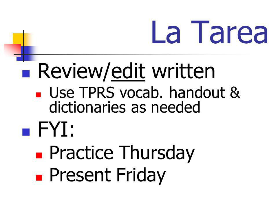 La Tarea Review/edit written Use TPRS vocab.