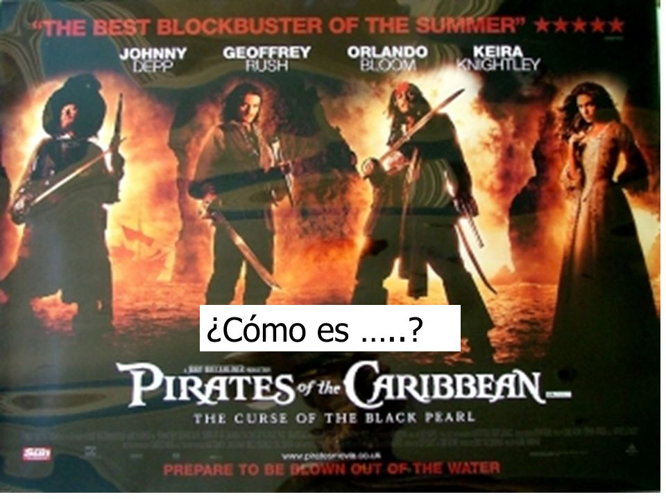 (Pirates of Caribbean poster) ¿Cómo es …..