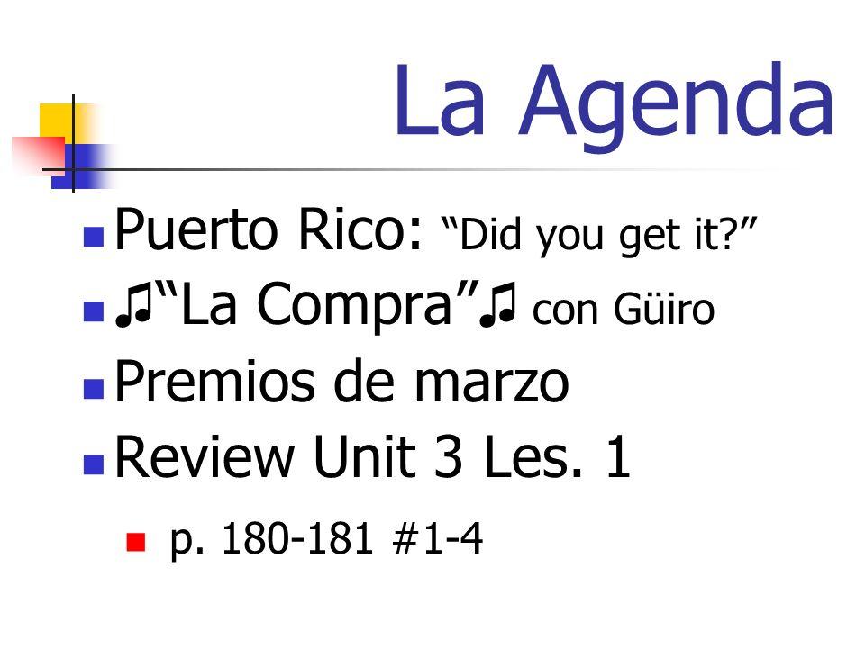La Agenda Puerto Rico: Did you get it. La Compra con Güiro Premios de marzo Review Unit 3 Les.