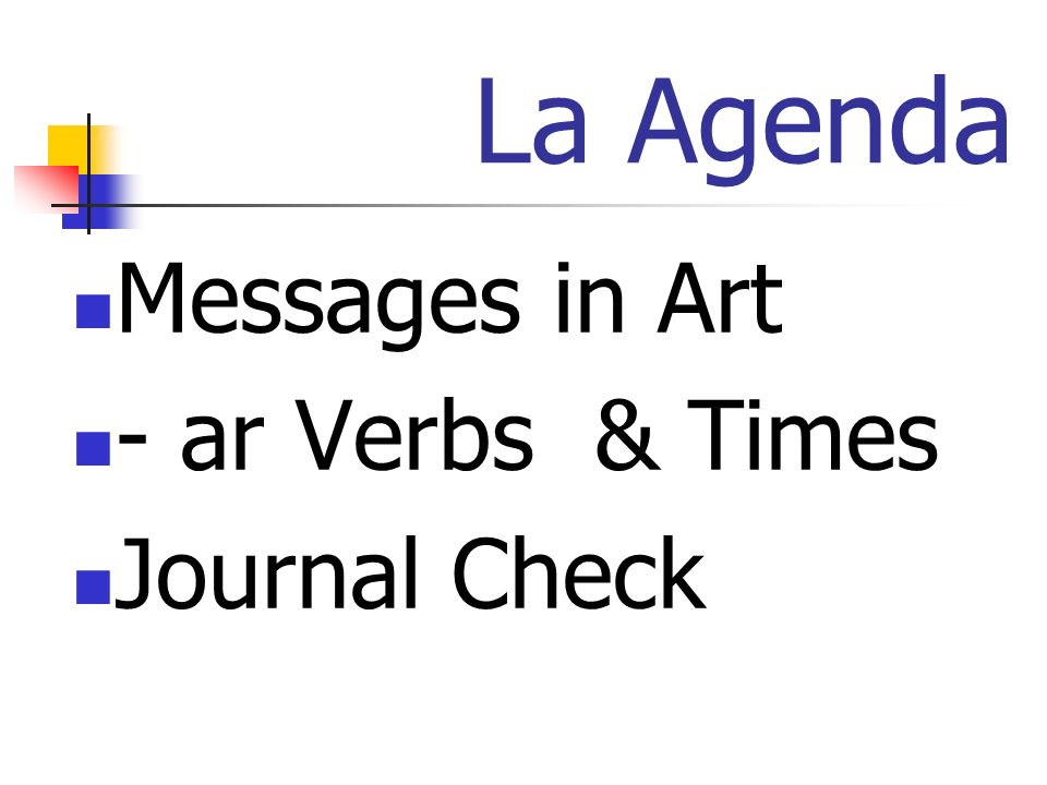 La Agenda Messages in Art - ar Verbs & Times Journal Check