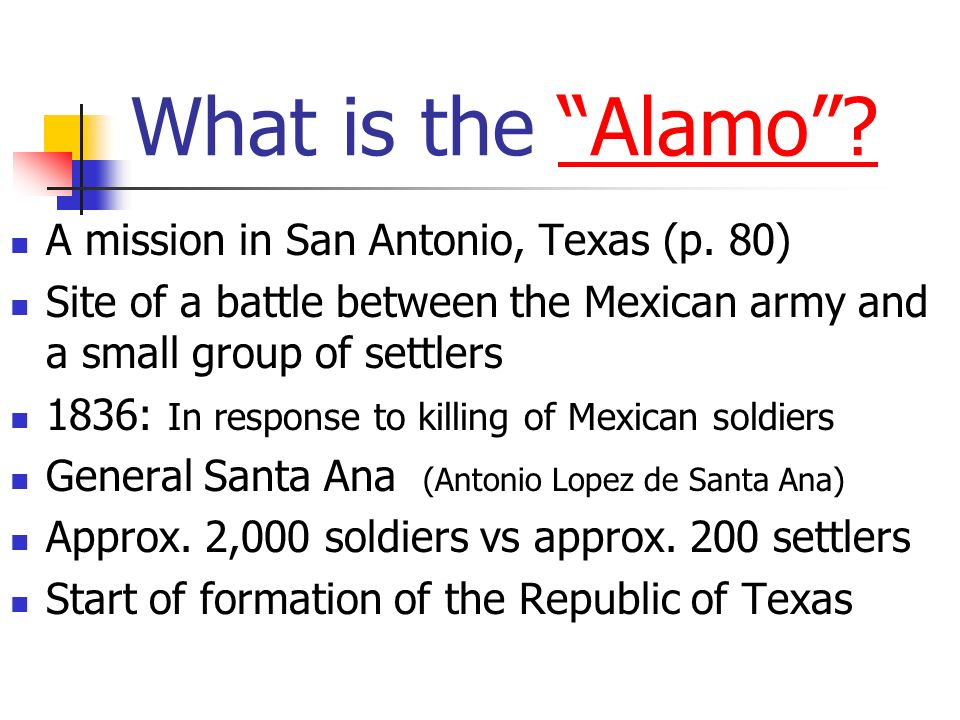 What is the Alamo Alamo. A mission in San Antonio, Texas (p.