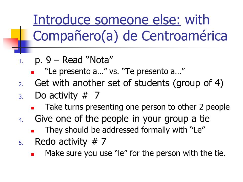 Introduce someone else: with Compañero(a) de Centroamérica 1.