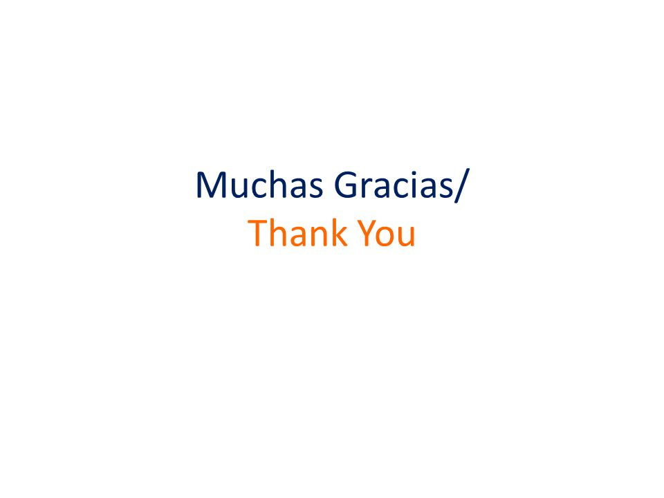 Muchas Gracias/ Thank You