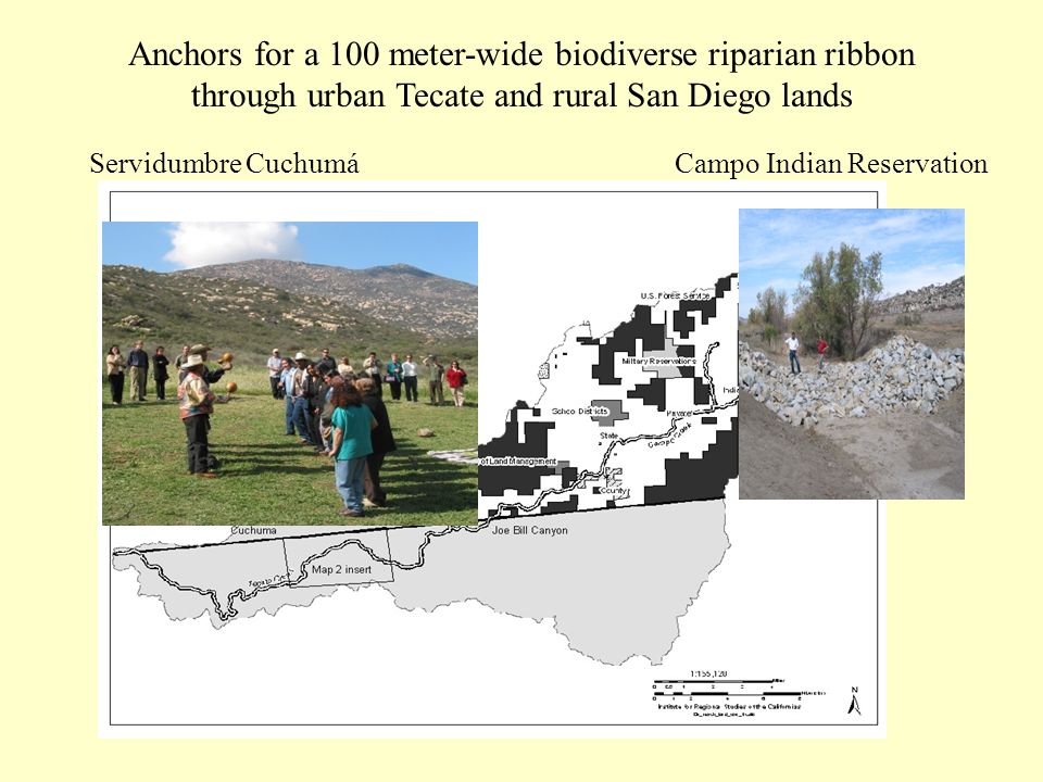 Servidumbre CuchumáCampo Indian Reservation Anchors for a 100 meter-wide biodiverse riparian ribbon through urban Tecate and rural San Diego lands
