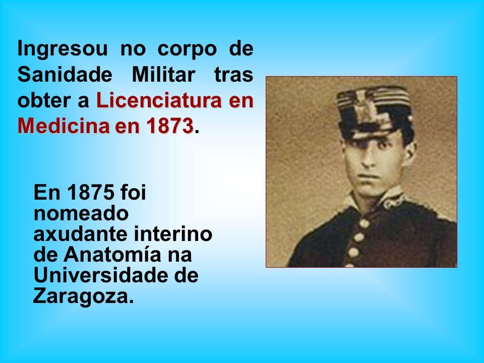 Licenciatura en Medicina en 1873 Ingresou no corpo de Sanidade Militar tras obter a Licenciatura en Medicina en 1873. En 1875 foi nomeado axudante int
