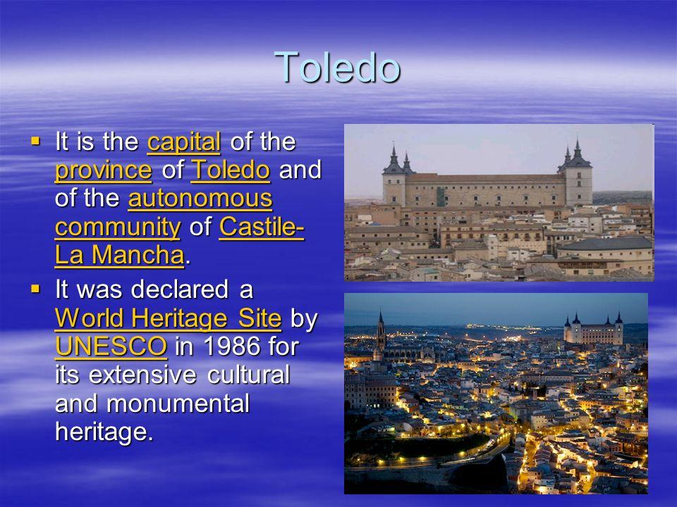 Toledo It is the capital of the province of Toledo and of the autonomous community of Castile- La Mancha.