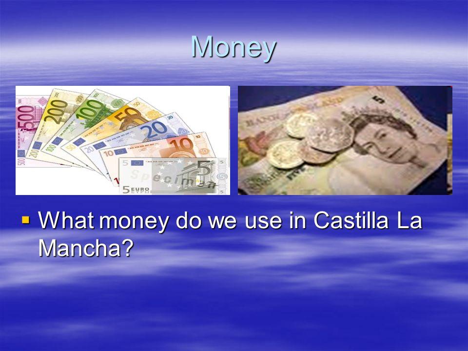 Money What money do we use in Castilla La Mancha? What money do we use in Castilla La Mancha?