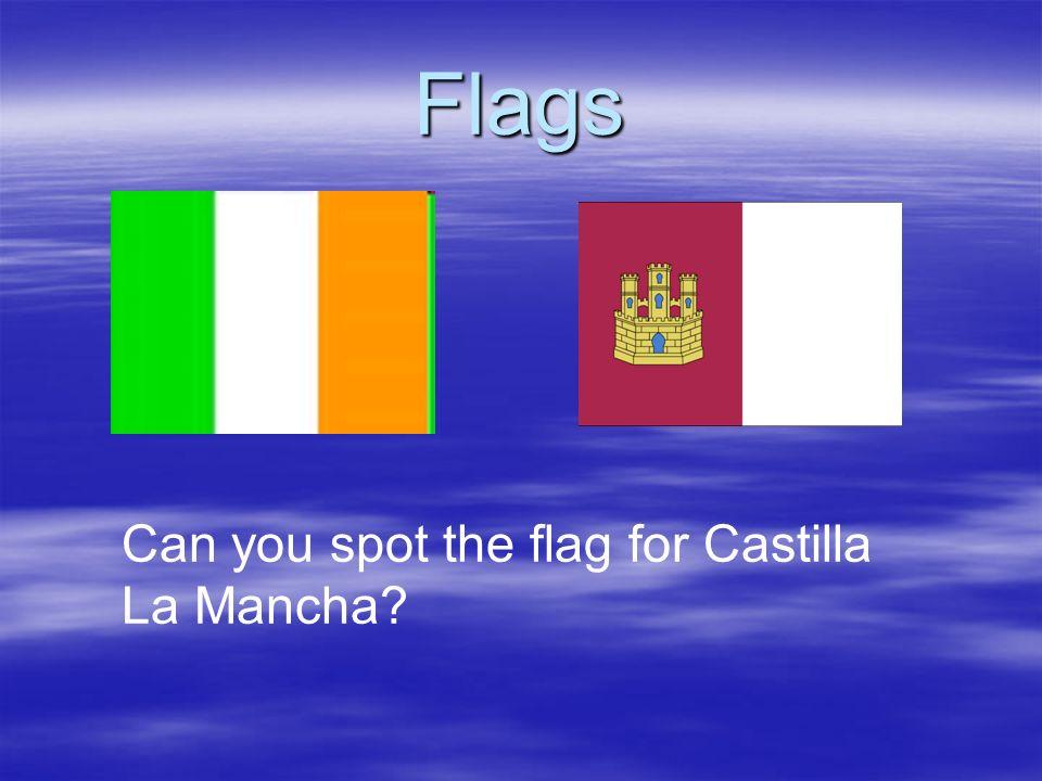 Flags Can you spot the flag for Castilla La Mancha?