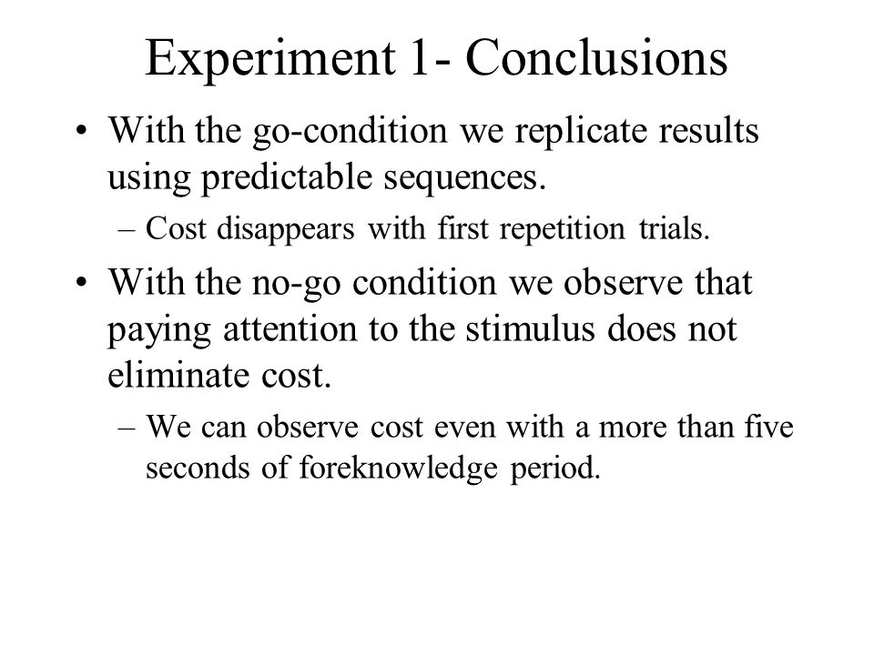 Experiment 1- Conclusions With the go-condition we replicate results using predictable sequences.