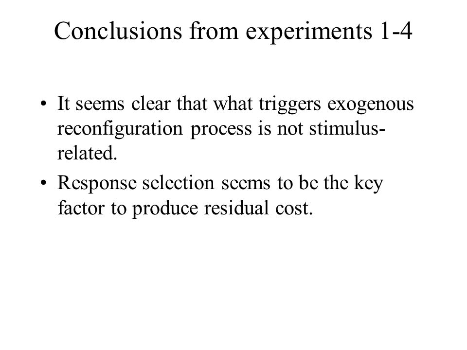 It seems clear that what triggers exogenous reconfiguration process is not stimulus- related.