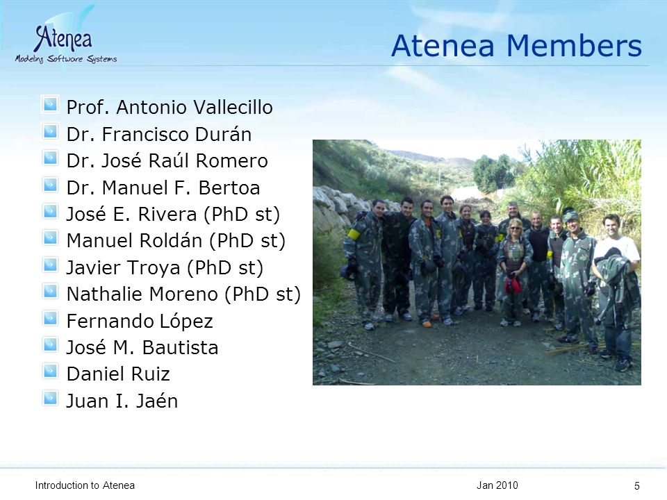 Atenea Members Prof. Antonio Vallecillo Dr. Francisco Durán Dr.