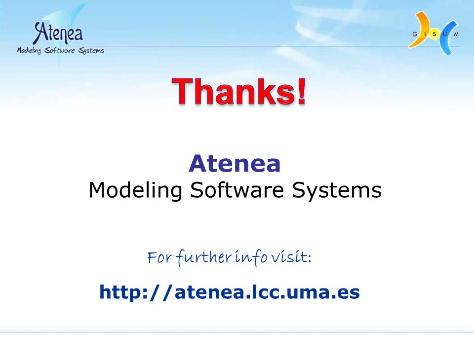 Atenea Modeling Software Systems For further info visit: http://atenea.lcc.uma.es