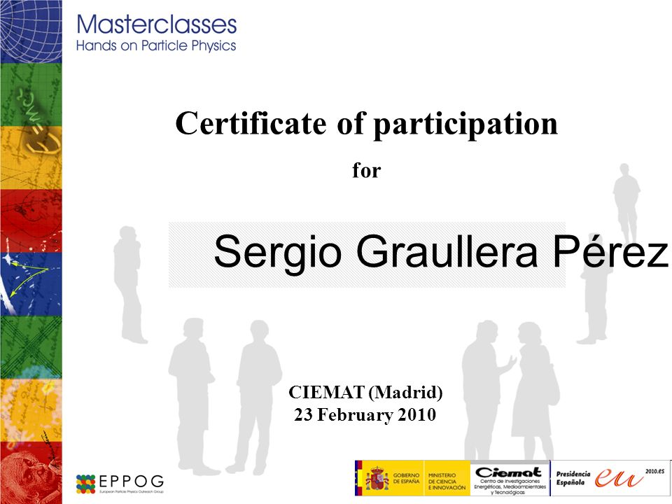 Certificate of participation for Sergio Graullera Pérez CIEMAT (Madrid) 23 February 2010 Logo