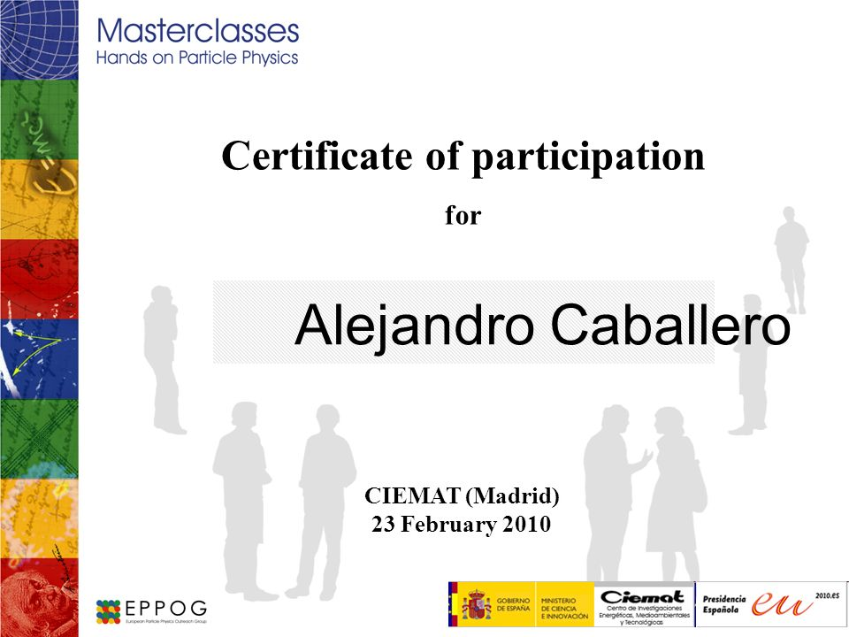 Certificate of participation for Alejandro Caballero CIEMAT (Madrid) 23 February 2010 Logo