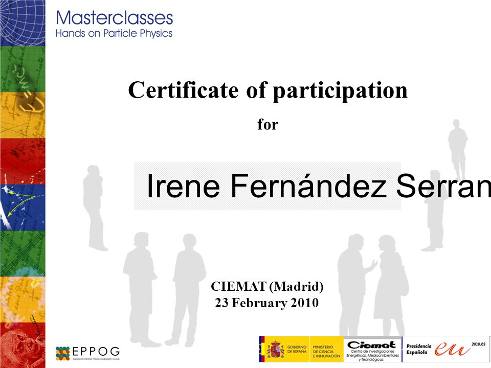 Certificate of participation for Irene Fernández Serrano CIEMAT (Madrid) 23 February 2010 Logo