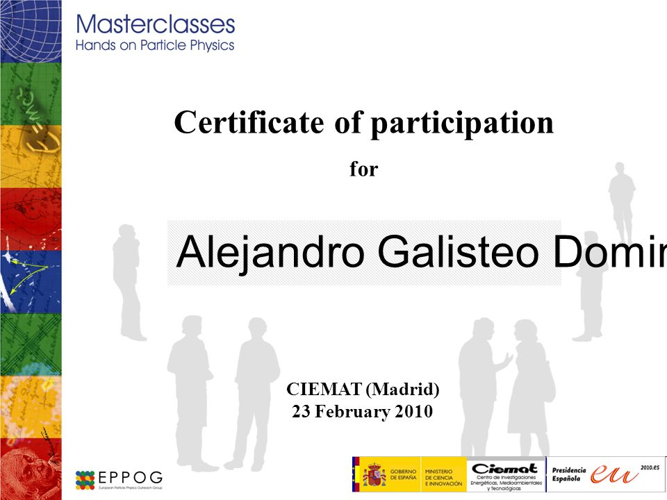 Certificate of participation for Alejandro Galisteo Domingo CIEMAT (Madrid) 23 February 2010 Logo