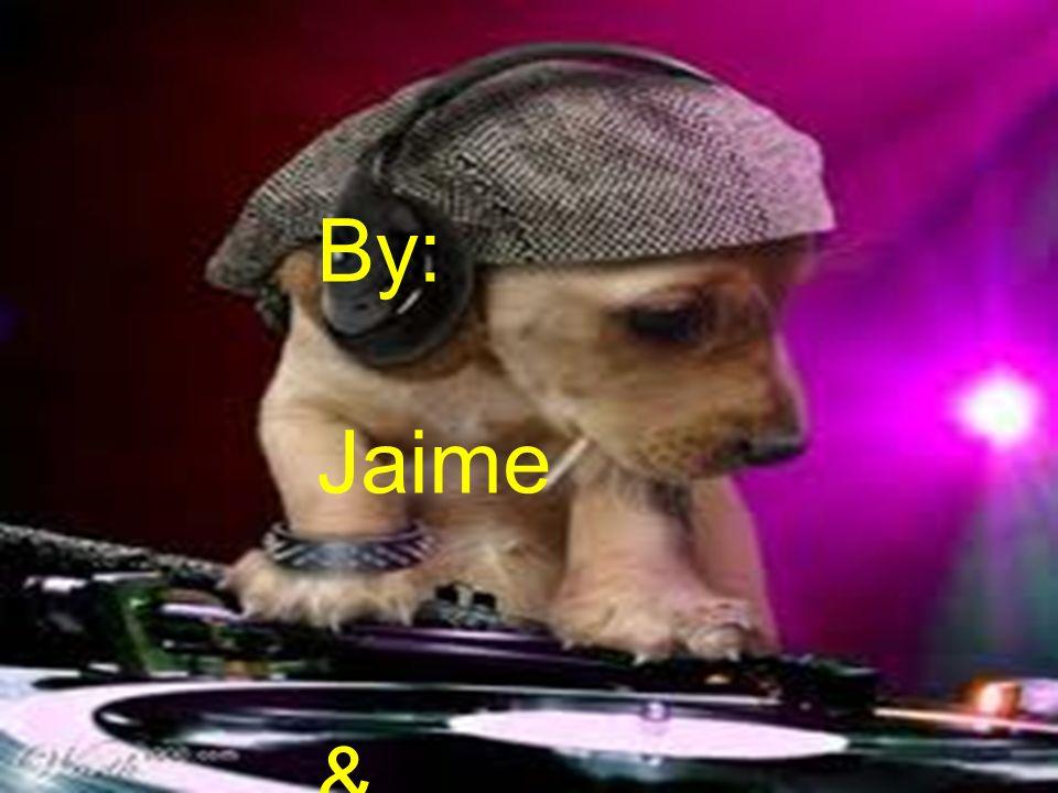 By: Jaime & Dani