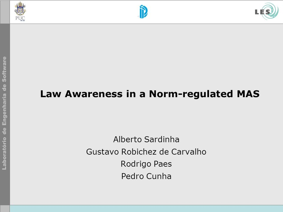 Law Awareness in a Norm-regulated MAS Alberto Sardinha Gustavo Robichez de Carvalho Rodrigo Paes Pedro Cunha