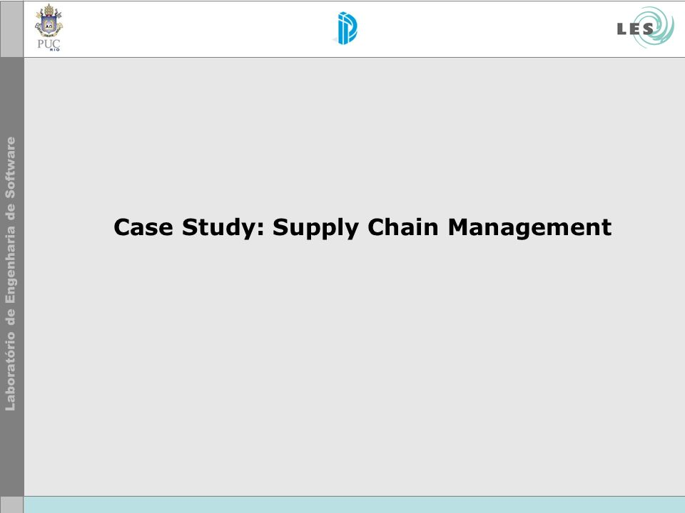 Case Study: Supply Chain Management