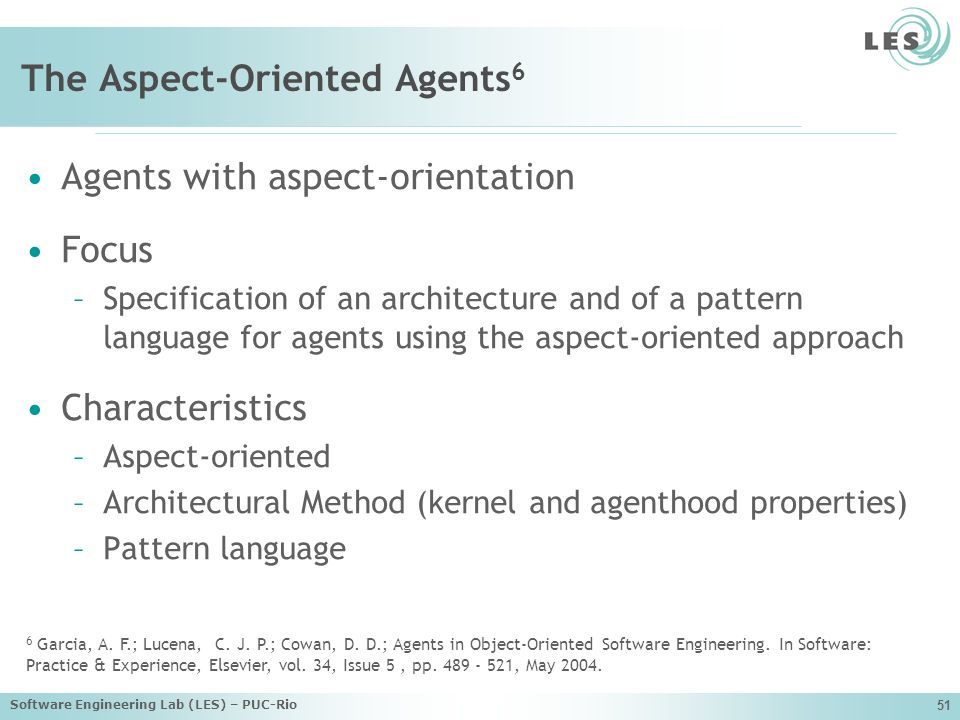 Software Engineering Lab (LES) – PUC-Rio 51 The Aspect-Oriented Agents 6 6 Garcia, A.