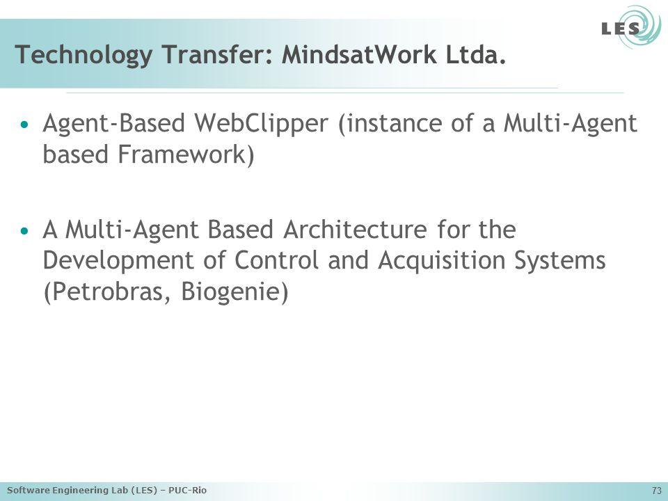 Software Engineering Lab (LES) – PUC-Rio 73 Technology Transfer: MindsatWork Ltda.