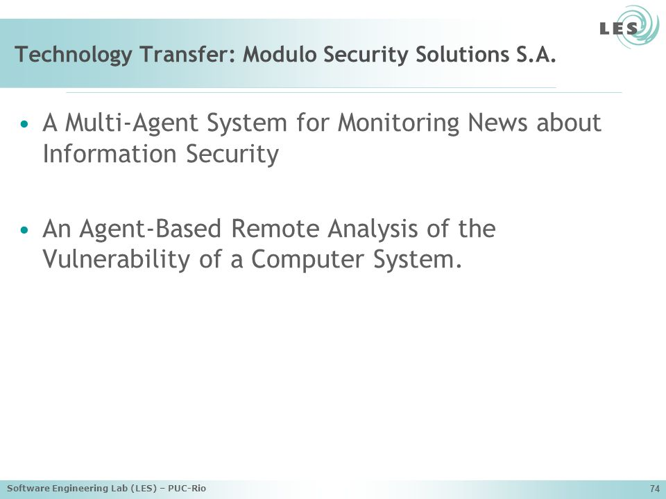 Software Engineering Lab (LES) – PUC-Rio 74 Technology Transfer: Modulo Security Solutions S.A.