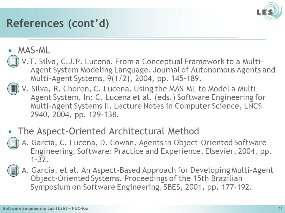Software Engineering Lab (LES) – PUC-Rio 77 References (contd) MAS-ML V.T.