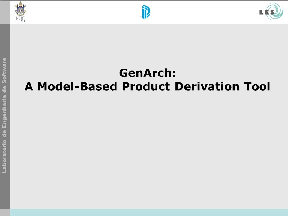 GenArch: A Model-Based Product Derivation Tool
