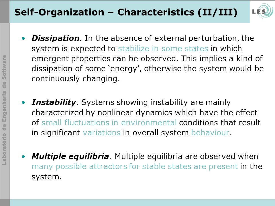 Self-Organization – Characteristics (II/III) Dissipation.