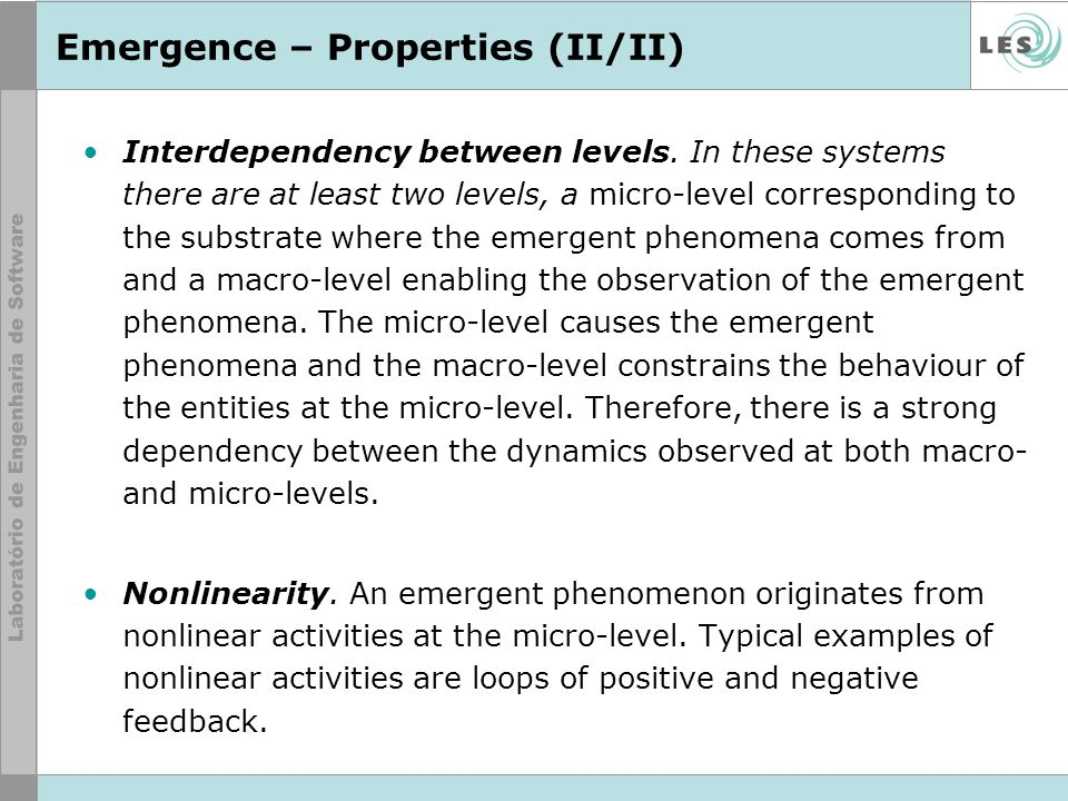 Emergence – Properties (II/II) Interdependency between levels.