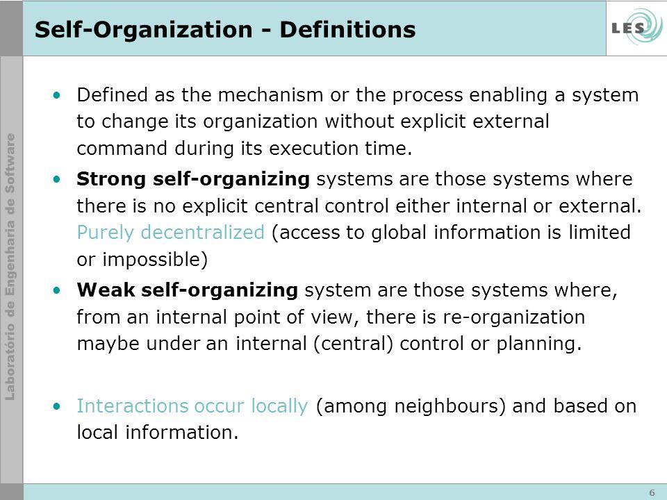 Self-Organization – Properties (I/II) Absence of explicit external control.