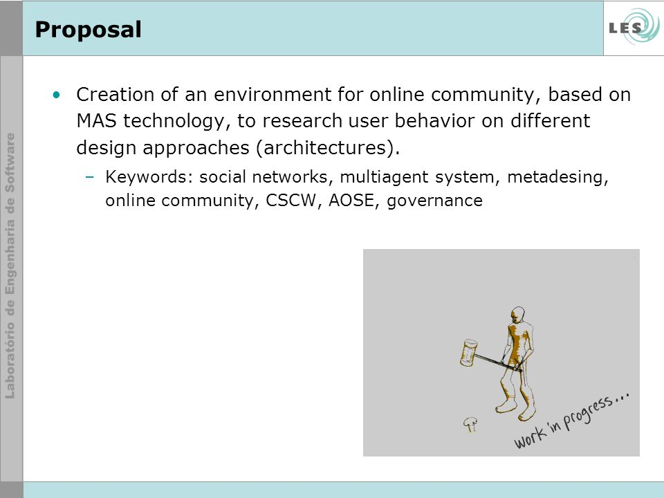 Proposal Creation of an environment for online community, based on MAS technology, to research user behavior on different design approaches (architectures).