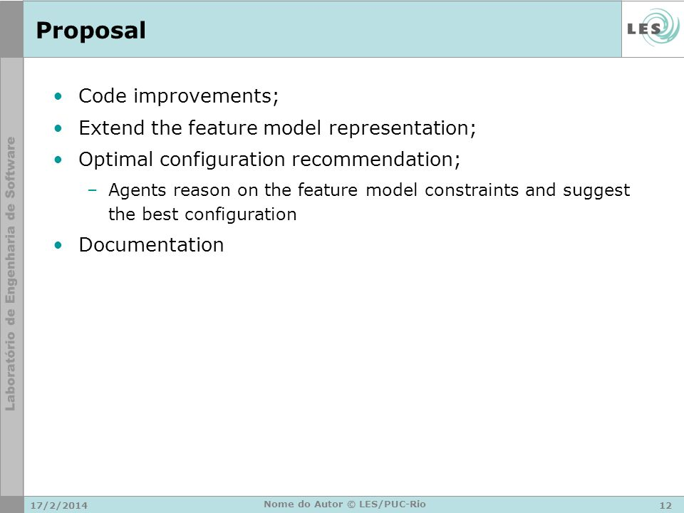 Proposal Code improvements; Extend the feature model representation; Optimal configuration recommendation; –Agents reason on the feature model constra