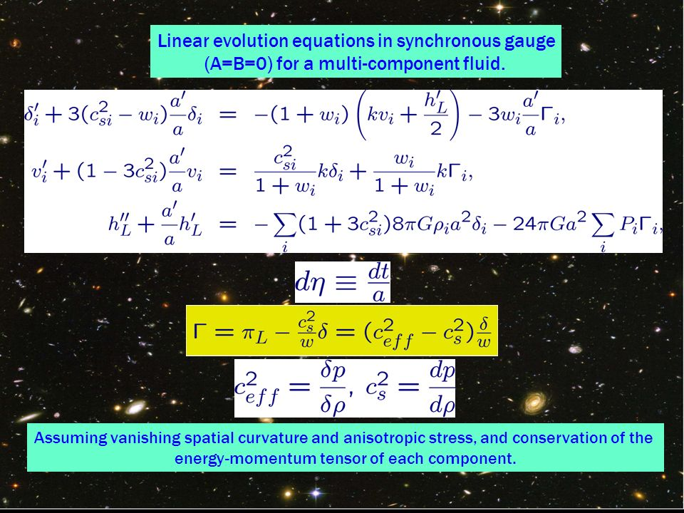 Linear evolution equations in synchronous gauge (A=B=0) for a multi-component fluid.