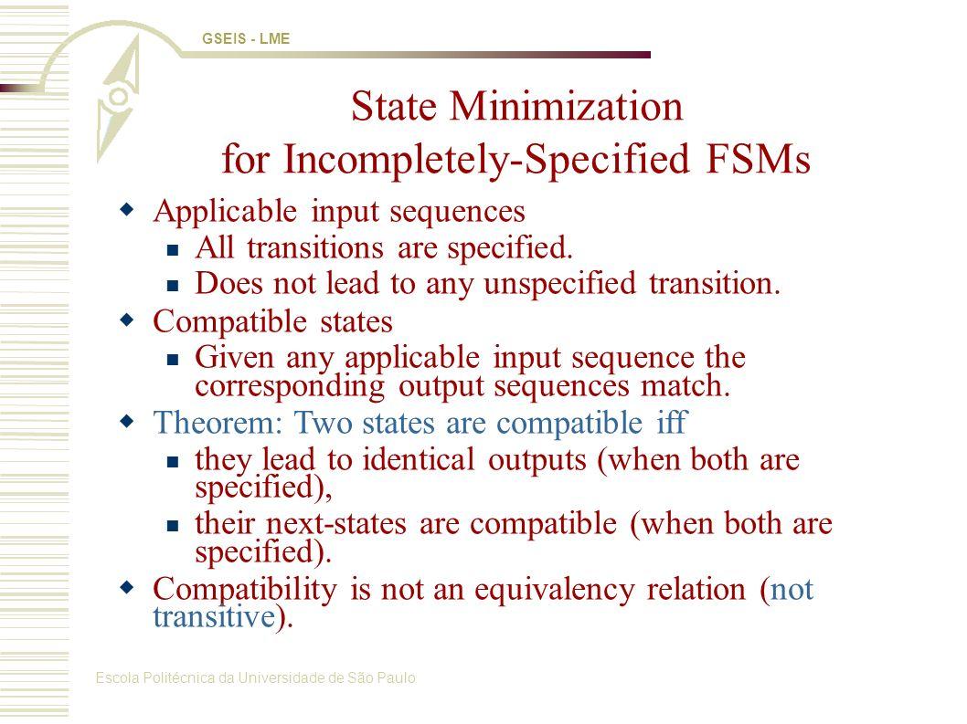 Escola Politécnica da Universidade de São Paulo GSEIS - LME Applicable input sequences All transitions are specified.