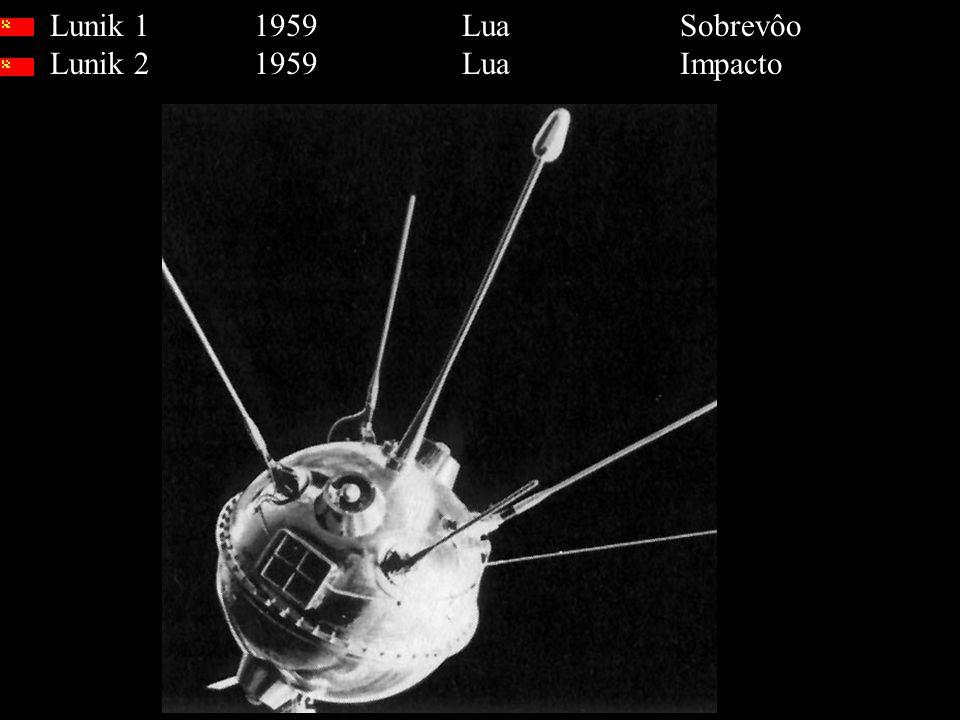 Lunik 1 1959 Lua Sobrevôo Lunik 2 1959 Lua Impacto