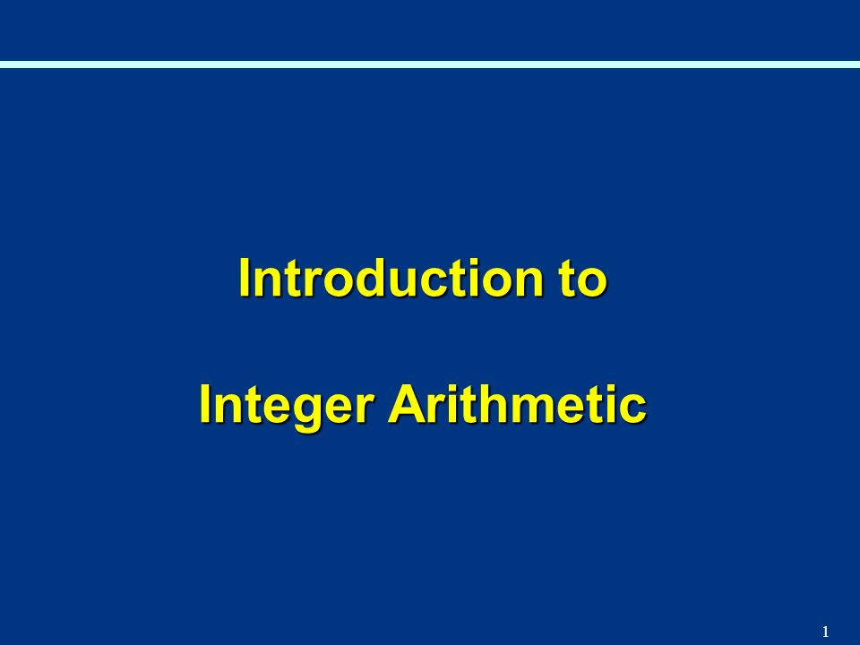 1 Introduction to Integer Arithmetic