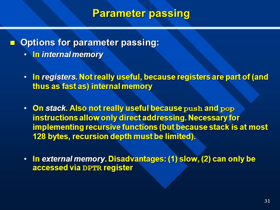 31 Parameter passing Options for parameter passing: Options for parameter passing: In internal memoryIn internal memory In registers.