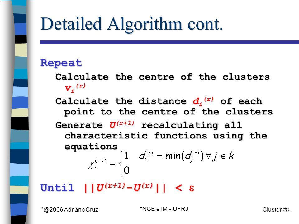 *@2006 Adriano Cruz *NCE e IM - UFRJ Cluster 19 Detailed Algorithm cont.