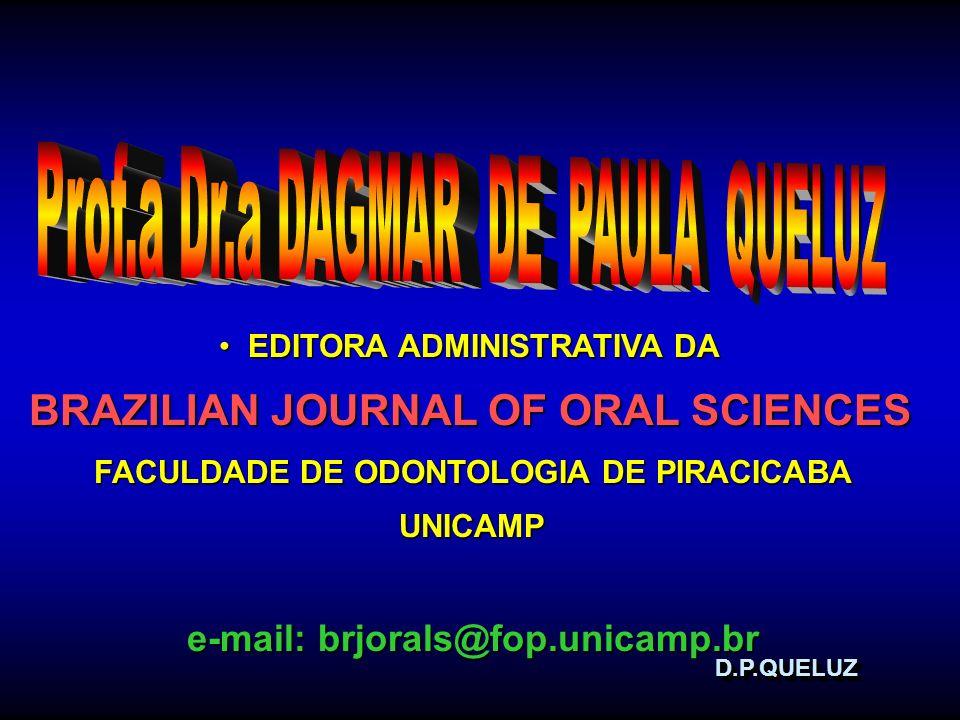 D.P.QUELUZD.P.QUELUZ EDITORA ADMINISTRATIVA DA EDITORA ADMINISTRATIVA DA BRAZILIAN JOURNAL OF ORAL SCIENCES FACULDADE DE ODONTOLOGIA DE PIRACICABA UNI
