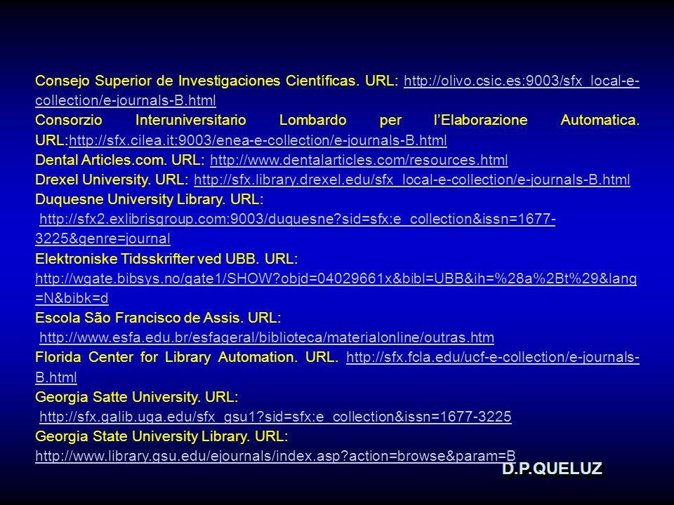 D.P.QUELUZD.P.QUELUZ Consejo Superior de Investigaciones Científicas. URL: http://olivo.csic.es:9003/sfx_local-e- collection/e-journals-B.htmlhttp://o