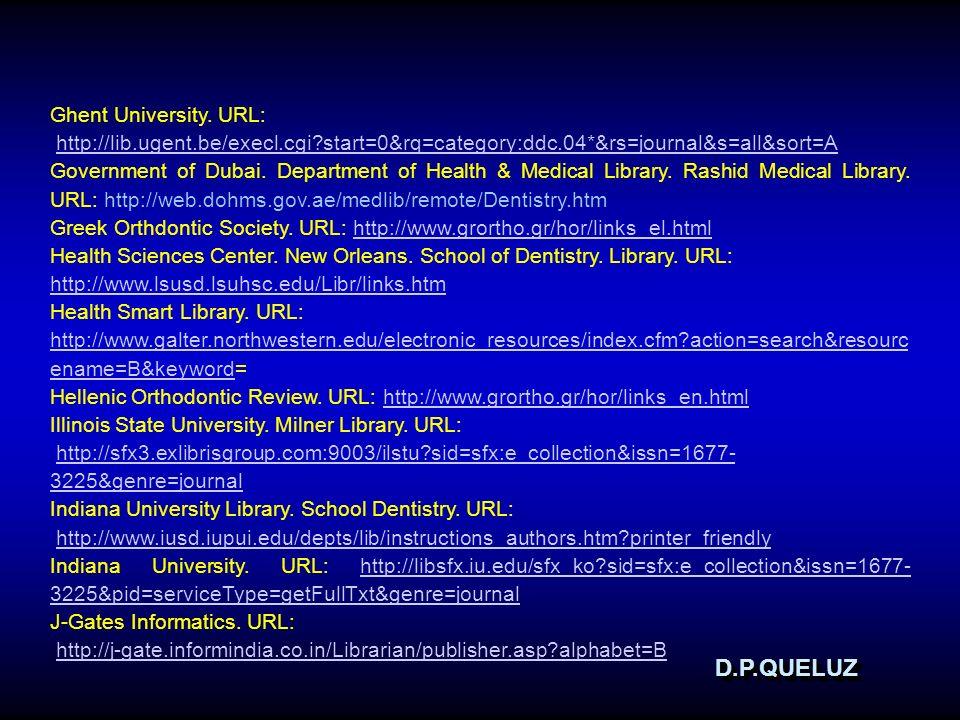 D.P.QUELUZD.P.QUELUZ Ghent University. URL: http://lib.ugent.be/execl.cgi?start=0&rq=category:ddc.04*&rs=journal&s=all&sort=A Government of Dubai. Dep