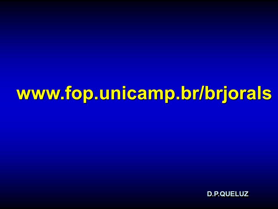 D.P.QUELUZD.P.QUELUZ www.fop.unicamp.br/brjorals