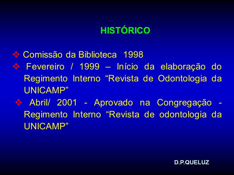 D.P.QUELUZD.P.QUELUZ HISTÓRICO Comissão da Biblioteca 1998 Fevereiro / 1999 – Início da elaboração do Regimento Interno Revista de Odontologia da UNIC