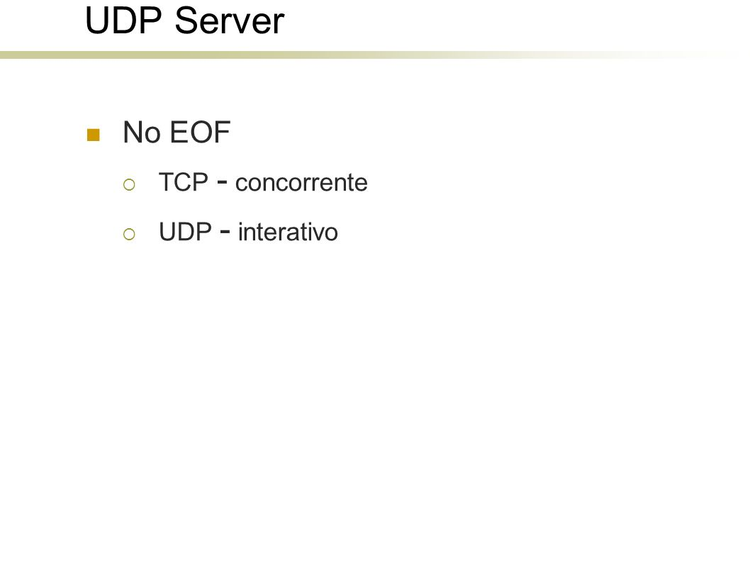 UDP Server No EOF TCP - concorrente UDP - interativo