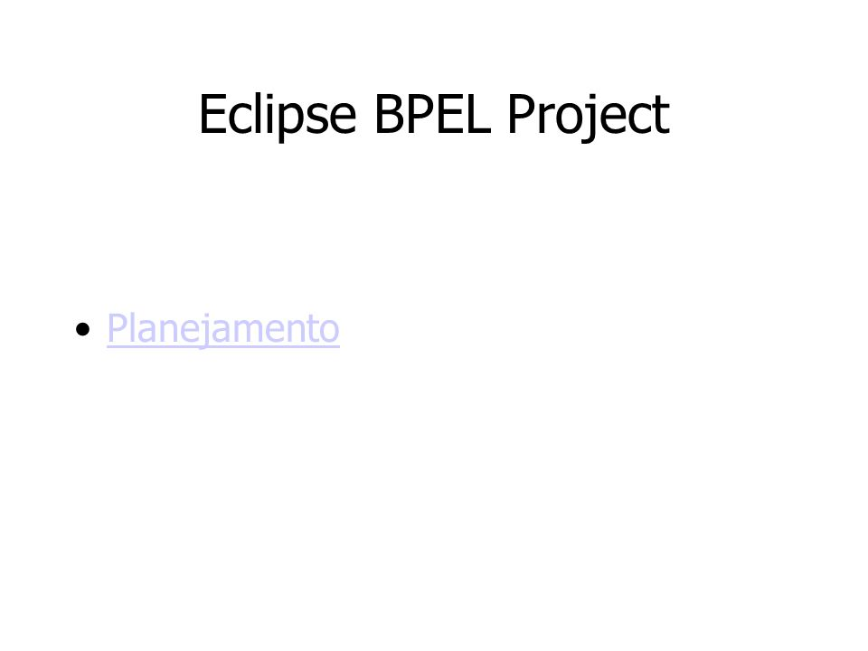 Eclipse BPEL Project Planejamento