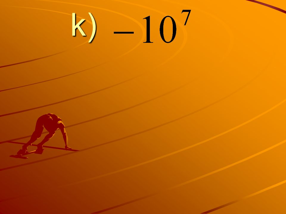 k) k)
