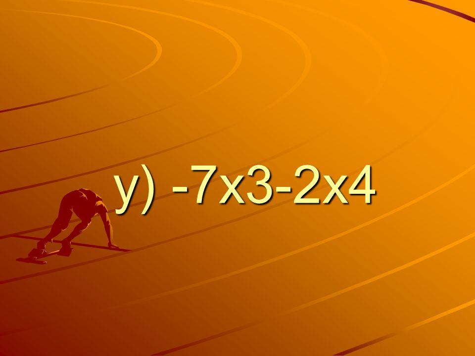 y) -7x3-2x4