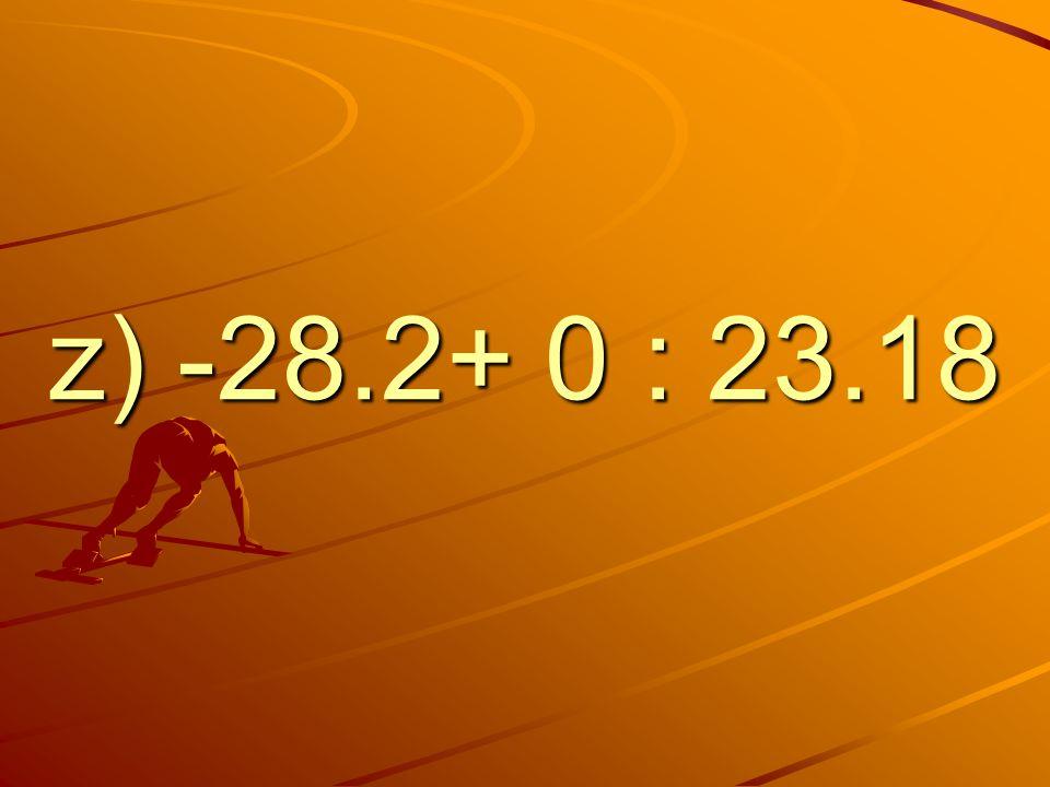 z) -28.2+ 0 : 23.18