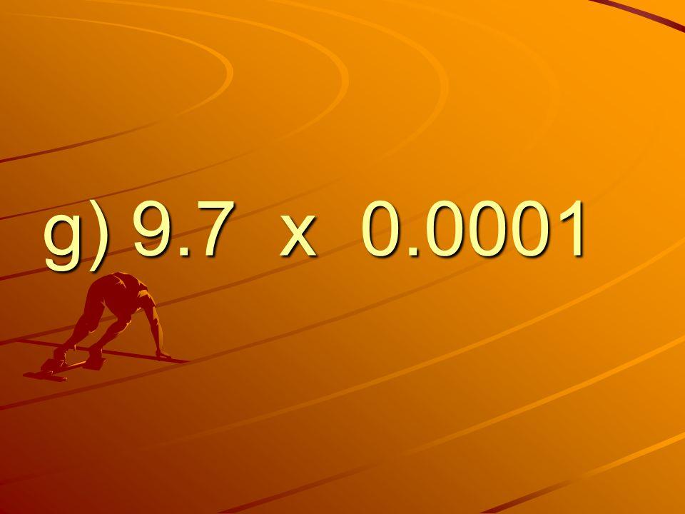 g) 9.7 x 0.0001